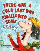 There Was A Cold Lady Who Swallowed Some