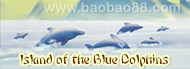 Island of the Blue Dolphins(蓝色的海豚岛)
